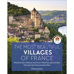 """The official guide to Les Plus Beaux Villages de France - English edition of the official guidebook to the associaiton """"Les Plus Beaux Villages de France"""""""