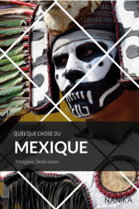 Guide de voyage Mexique Editions Nanika